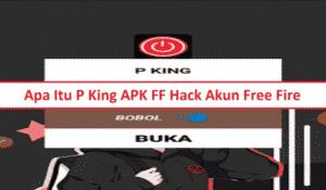 P King APK FF Free Fire v11 Terbaru 2021, Begini Cara Menggunakannya