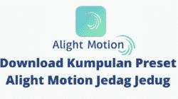 Preset Alight Motion Jedag Jedug 2021