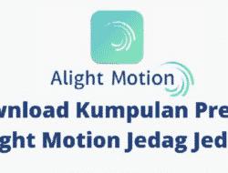18 Link Preset Alight Motion Jedag Jedug Viral DJ Remix Terbaru 2021